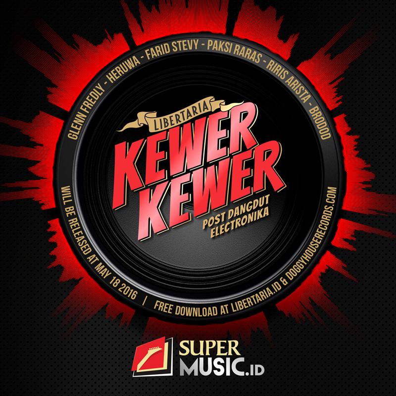 LIBERTARIA - Kewer-Kewer - EFlyer Release Album
