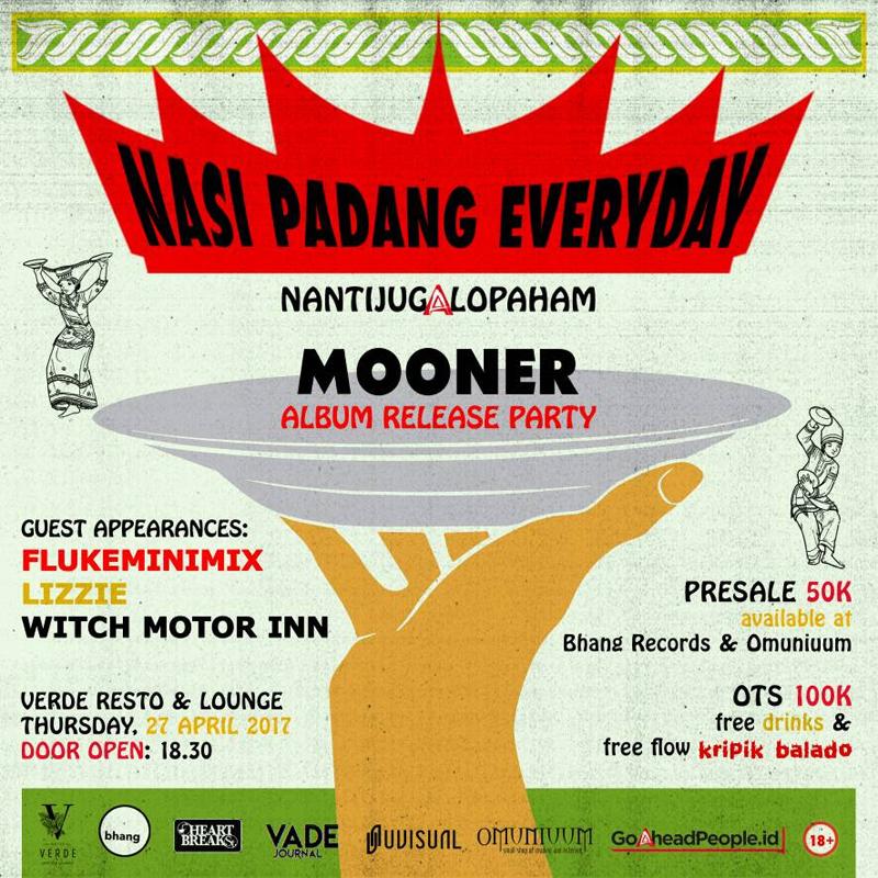 Download Lagu Goyang Nasi Padang 2: NASI PADANG EVERYDAY : MOONER ALBUM RELEASE PARTY